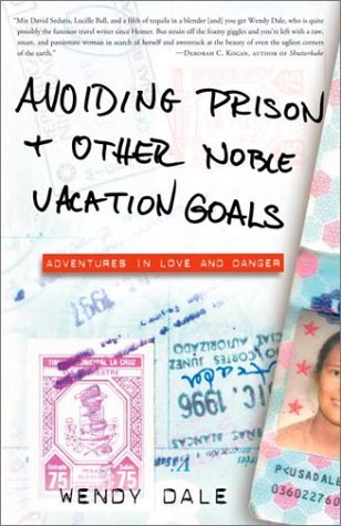 Avoiding Prison and Other Noble Vacation Goals