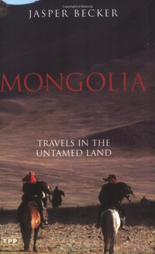 Mongolia-Travels in an Untamed Land
