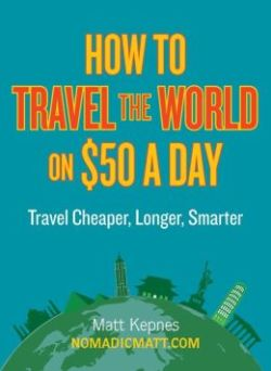 How to Travel the World on $50 Per Day